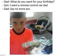 Son Memes - dopl3r com memes dad what do you want for your birthday son i