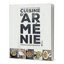 beau livre de cuisine cuisine d arménie de corinne zarzavatdjian format beau livre
