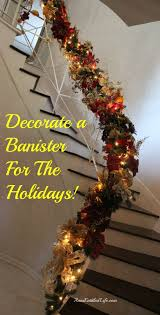 How To Decorate A Banister A Banister For The Holidays