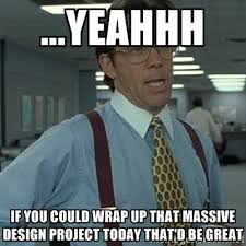 Project Management Meme - improving your startup s approach to creative project management