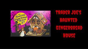 foodmania review trader joe u0027s haunted gingerbread house kit youtube
