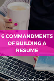 building a resume tips 184 best career images on pinterest career female leaders and 6 commandments of building a resume