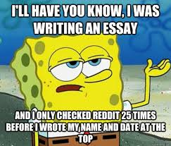 Memes About Writing Papers - reddit essay writing help buy an essay