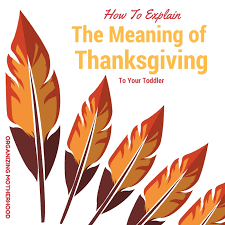 how to explain the meaning of thanksgiving to your toddler