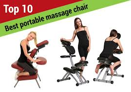 Top Massage Chairs Top 10 Best Portable Massage Chair Reviews 2017 Comprehensive Guide
