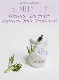 essential oil for ingrown hair beauty diy coconut lavender ingrown hair treatment lauren conrad