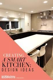 smart kitchen ideas creating a smart kitchen design ideas kitchen master