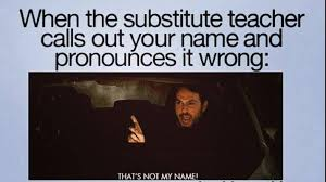 Funny Meme Names - pronounces your name wrong funny pictures quotes memes funny