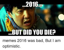 But Did You Die Meme - 25 best memes about did you die meme did you die memes