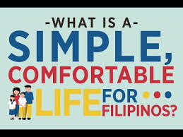 comfortable life what is a simple comfortable life for filipinos youtube