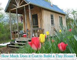 build your own home cost how much do tiny houses cost you need to know before building your