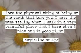 jacqueline du pre quotes sendable quotes
