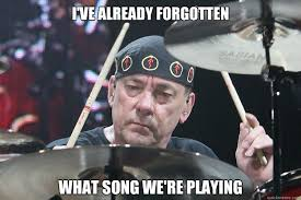 Neil Peart Meme - i ve already forgotten what song we re playing neil peart quickmeme