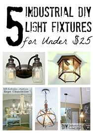 5 diy industrial light fixtures for 25 bless er house