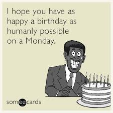 44 best someecards images on pinterest haha birthday funnies