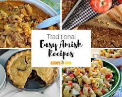 traditional cuisine recipes 22 traditional amish recipes recipelion com