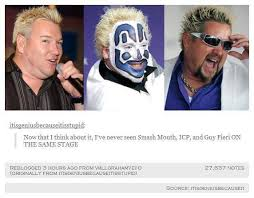 Insane Clown Posse Memes - the lead singer of smash mouth icp and guy fieri are the same