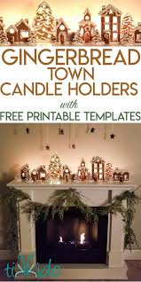 gingerbread town candle holders mantle tutorial with free
