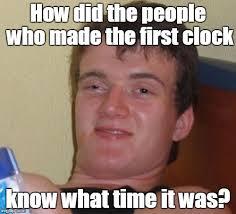 What Time Meme - 10 guy meme imgflip