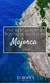 best luxury and boutique hotels in majorca