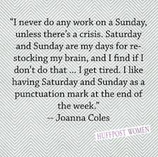Grey Theme Life Quotes I Never Do Any Work On A Sunday Quote In Grey Theme