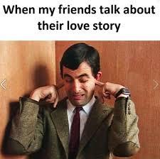 Meme Friends - my friends talking about their love story meme