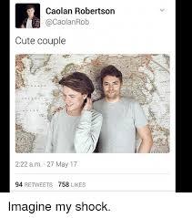 Cute Couple Meme - caolan robertson rob cute couple 222 am 27 may 17 94 retweets 758