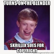 Meme Generator Copyright - turns on the blender skrillex sues for copyright nerdy kid lolz