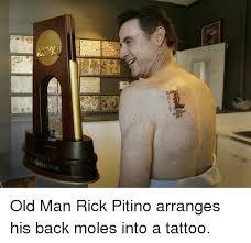 Old Man Tattoo Meme - mon old man rick pitino arranges his back moles into a tattoo