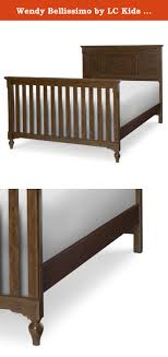 Crib Converter Wendy Bellissimo By Lc Big Sur Crib Converter Bed Rails