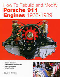 porsche 911 engine parts how to rebuild and modify your porsche 911 engine wayne r