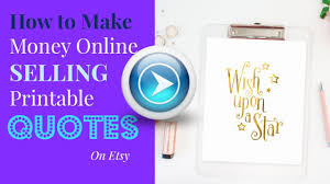 design online quotes how to make money online selling printable quotes on etsy with