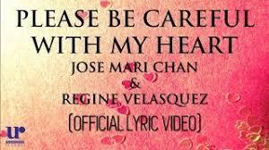 please be careful with my heart jose mari chan