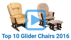 Gliding Chairs Top 10 Glider Chairs Of 2016 Video Review