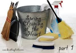 how to spring clean your house spring cleaning of the heart part 1 the spiritual life smelling
