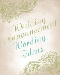 wedding announcements wording best 25 wedding announcement wording ideas on