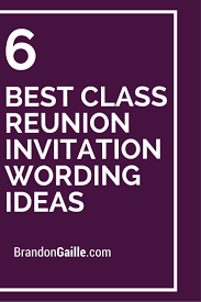 ideas for class reunions 6 best class reunion invitation wording ideas class reunion