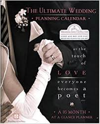 ultimate wedding planner the ultimate wedding planning calendar a 16 month organizer for