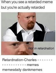Meme Retard - 25 best memes about retard meme retard memes
