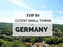 cutest small towns 10 cutest small towns in germany small towns learning and