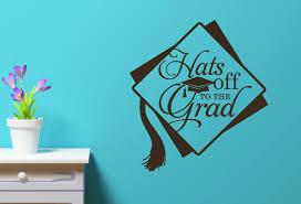congratulations graduate vinyl sticker decal for graduation with hats off to the grad vinyl sticker decal for graduation gift or decoration