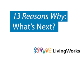 13 reasons why what s next livingworks education
