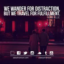 quote distraction we wander for distraction but we travel for fulfilment