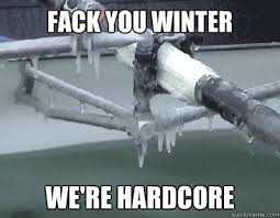 Winter Meme - fack you winter we re hardcore fack winter quickmeme