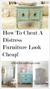 How To Paint Cabinets To Look Distressed How To Cheat A Distress Furniture Look Cheap White Lace Cottage