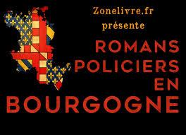 chambre des metiers bourgogne romans policiers en bourgogne zonelivre