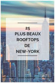best 25 new york rooftop ideas on pinterest rooftop bars in nyc