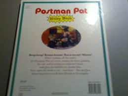 postman pat u0027s noisy book john cunliffe ivor wood 9780434978182