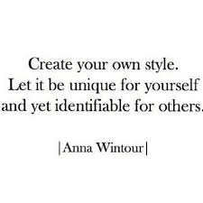 create your own style let it be unique for yourse