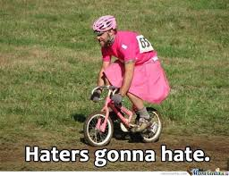 Funny Hater Memes - haters gonna hate by melaniepaige meme center